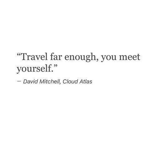"Cloud, Travel, and Cloud Atlas: ""Travel far enough, you meet  yourself""  David Mitchell, Cloud Atlas"