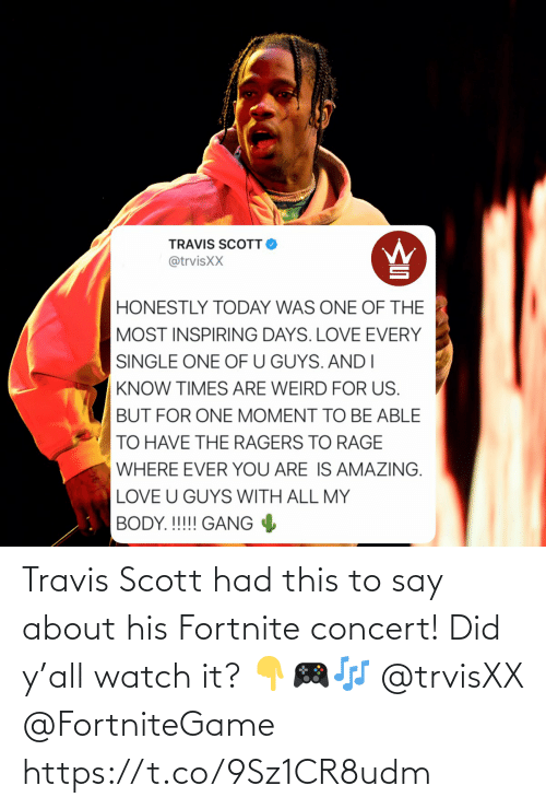 concert: Travis Scott had this to say about his Fortnite concert! Did y'all watch it? 👇🎮🎶 @trvisXX @FortniteGame https://t.co/9Sz1CR8udm