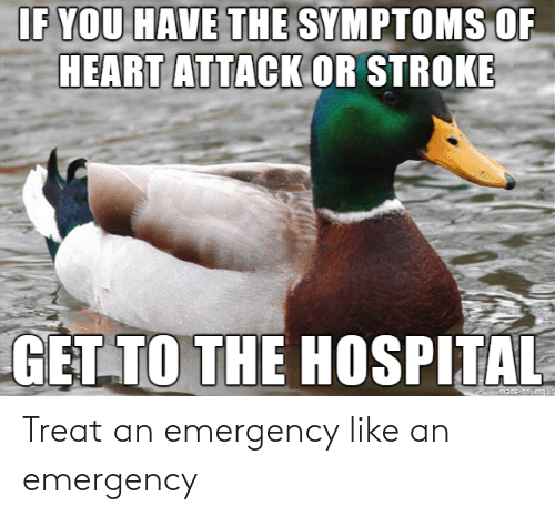 emergency: Treat an emergency like an emergency