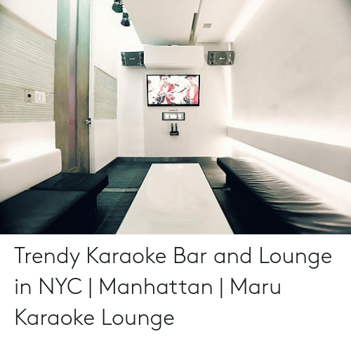 Karaoke Bar: Trendy Karaoke Bar and Lounge in NYC | Manhattan | Maru Karaoke Lounge