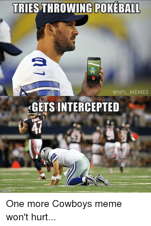 Meme, Memes, and Nfl: TRIES THROWING POKEBALL  @NFL MEMES  KGETS INTERCEPTED One more Cowboys meme won't hurt...
