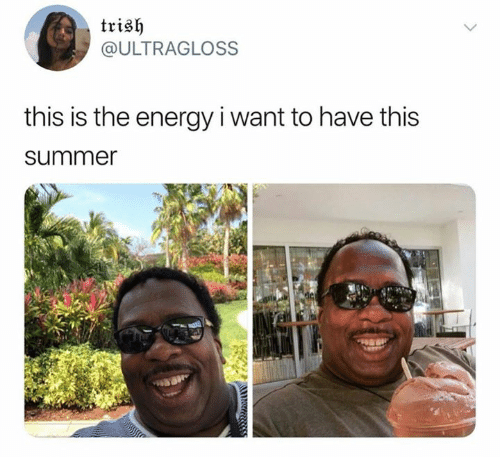 Energy, Summer, and This: trish  @ULTRAGLOSS  this is the energy i want to have this  summer