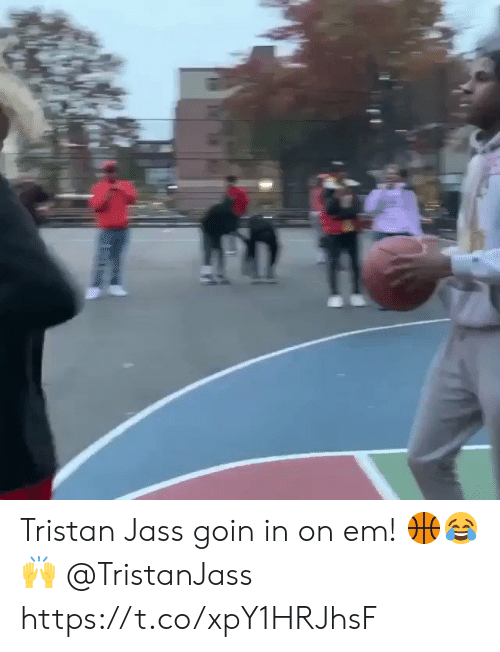 In On: Tristan Jass goin in on em! 🏀😂🙌 @TristanJass https://t.co/xpY1HRJhsF
