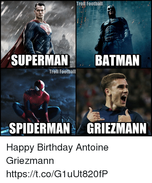 Batman, Birthday, and Football: Troil Foothall  SUPERMAN BATMAN  Troll Football  SPIDERMAN GRIEZMANN Happy Birthday Antoine Griezmann https://t.co/G1uUt820fP