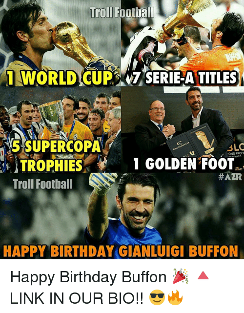 hublot: Trol Football  i WORLD CUP SERIE A TITLES  SUPERCOPATY  SLC  ONS PROM  ANACO  TROPHIES  1 GOLDEN FOOT  HUBLOT  #AZR  Troll Football  HAPPY BIRTHDAY GIANLUIGI BUFFON Happy Birthday Buffon 🎉 🔺LINK IN OUR BIO!! 😎🔥