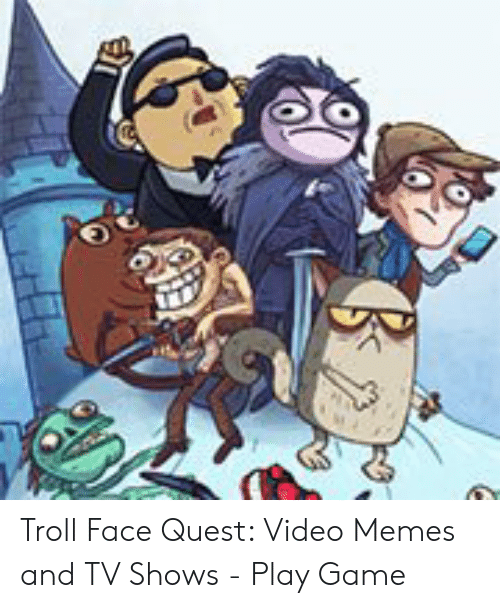 Memes, Troll, and TV Shows: Troll Face Quest: Video Memes and TV Shows - Play Game
