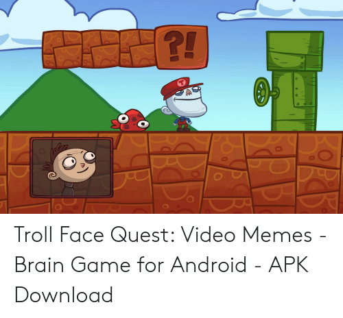 Quest Video: Troll Face Quest: Video Memes - Brain Game for Android - APK Download