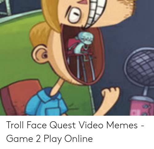 Memes, Troll, and Game: Troll Face Quest Video Memes - Game 2 Play Online