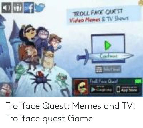 Troll Face Quest Video: TROLL FACE QUEST  Video Memet &TV Sheus  Tell F t Trollface Quest: Memes and TV: Trollface quest Game
