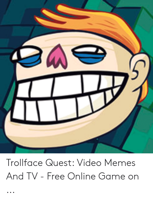 Quest Video: Trollface Quest: Video Memes And TV - Free Online Game on ...