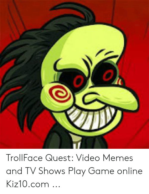 Quest Video: TrollFace Quest: Video Memes and TV Shows Play Game online Kiz10.com ...