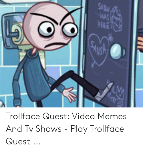 Quest Video: Trollface Quest: Video Memes And Tv Shows - Play Trollface Quest ...