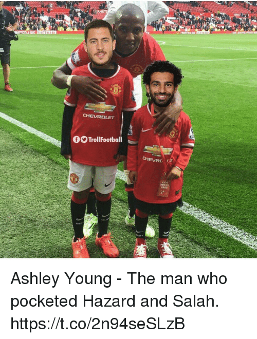 Memes, Ashley Young, and 🤖: TrollFootball  CH  EVR  KIoS Ashley Young - The man who pocketed Hazard and Salah. https://t.co/2n94seSLzB