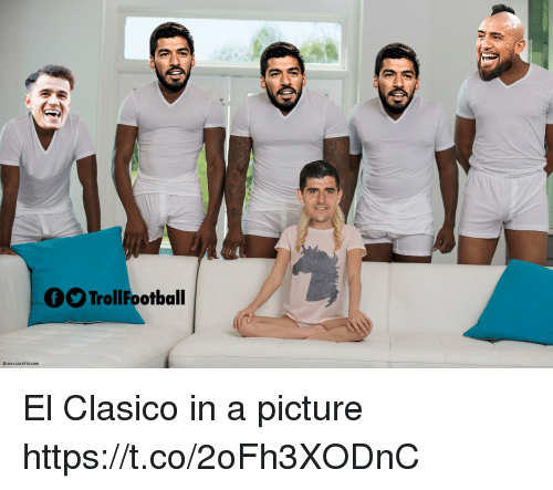 Memes, A Picture, and 🤖: TrollFootball El Clasico in a picture https://t.co/2oFh3XODnC
