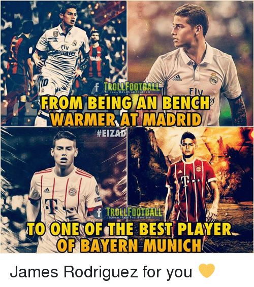 James Rodriguez: TROLLFOOTBALL  FROM BEING AN BENCH  WARMERAT MADRID  b.com/Rea(trollFootbal  #EIZ  fb.com/RediTrollFootbal  TO ONE OF THE BEST PLAYER  OF BAYERN MUNICH James Rodriguez for you 💛
