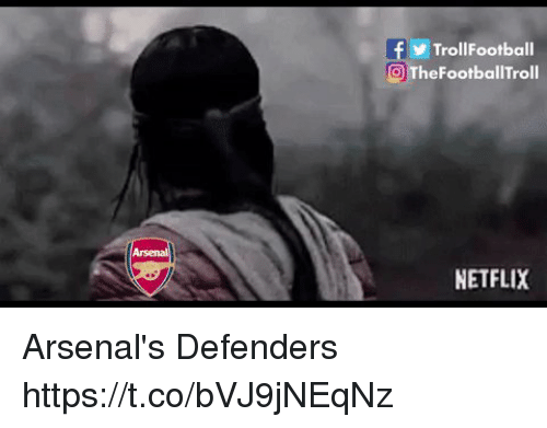 Defenders: TrollFootball  O TheFootballTroll  NETFLIX Arsenal's Defenders https://t.co/bVJ9jNEqNz