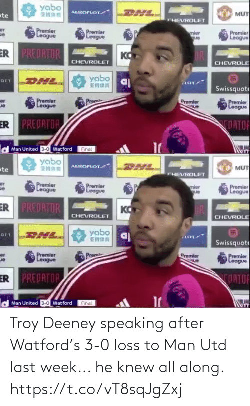 utd: Troy Deeney speaking after Watford's 3-0 loss to Man Utd last week... he knew all along. https://t.co/vT8sqJgZxj