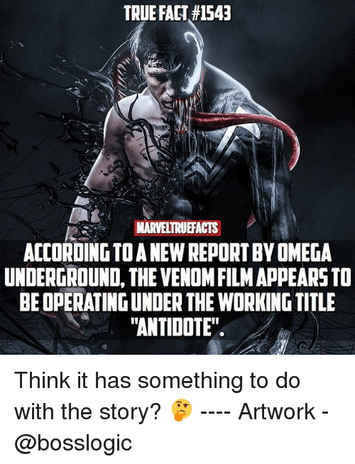 """Antidote: TRUE FACT#1543  NARVELTRUEFACTS  ACCORDING TO A NEW REPORT BY OMEGA  UNDERGROUND, THE VENOM FILM APPEARS TO  BE OPERATING UNDER THE WORKING TITLE  """"ANTIDOTE"""" Think it has something to do with the story? 🤔 ---- Artwork - @bosslogic"""
