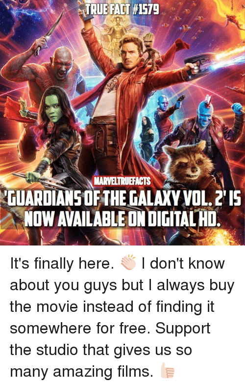 vols: TRUE FACT #1579  NARVELTRUEFACTS  GUARDIANS OFTHEGALAXY VOL.2 I  NOW AVAILABLE ON DIGITAL HD It's finally here. 👏🏻 I don't know about you guys but I always buy the movie instead of finding it somewhere for free. Support the studio that gives us so many amazing films. 👍🏻