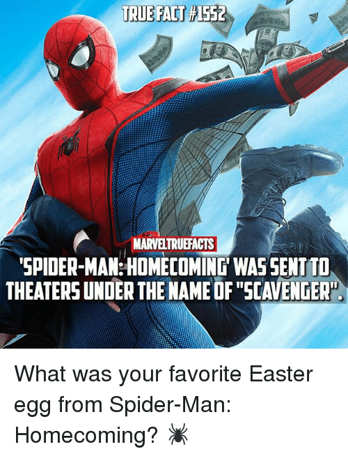 """Mamming: TRUE FACT  TRUE FAT 1552  MARVELTRUEFACTS  SPIDER-MAM: HOMECOMING WAS SENT T  THEATERS UNDER THE NAME OF """"SCAVENGER"""" What was your favorite Easter egg from Spider-Man: Homecoming? 🕷"""