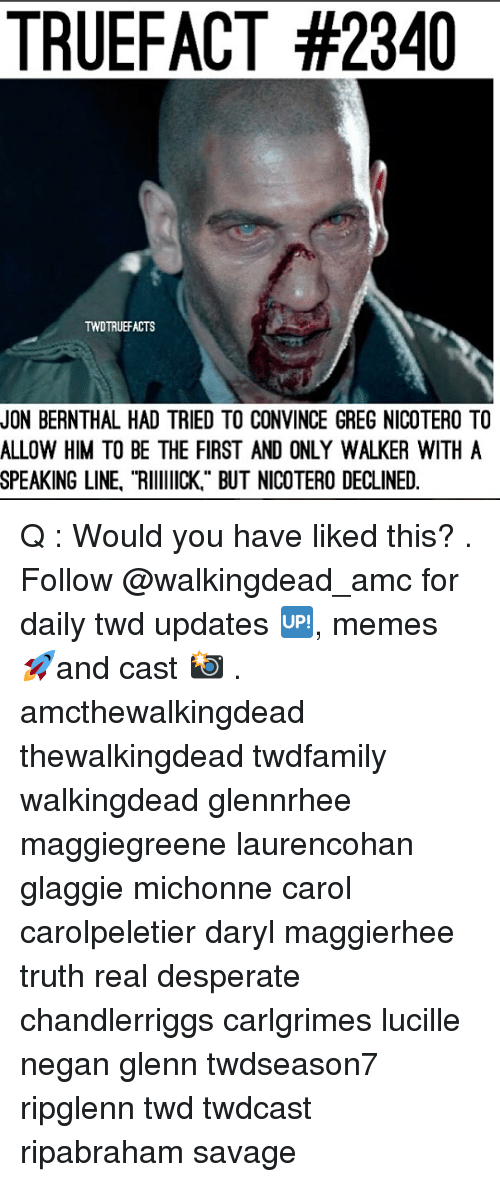 """Carole: TRUEFACT #2340  TWDTRUEFACTS  JON BERNTHAL HAD TRIED TO CONVINCE GREG NICOTERO TO  ALLOW HIM TO BE THE FIRST AND ONLY WALKER WITHA  SPEAKING LINE, """"RIIICK"""" BUT NICOTERO DECLINED. Q : Would you have liked this? . Follow @walkingdead_amc for daily twd updates 🆙, memes 🚀and cast 📸 . amcthewalkingdead thewalkingdead twdfamily walkingdead glennrhee maggiegreene laurencohan glaggie michonne carol carolpeletier daryl maggierhee truth real desperate chandlerriggs carlgrimes lucille negan glenn twdseason7 ripglenn twd twdcast ripabraham savage"""