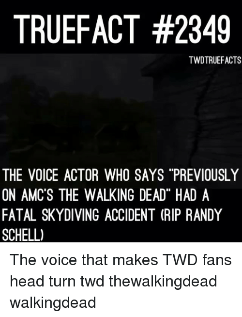 """skydiving: TRUEFACT #2349  TWDTRUEFACTS  THE VOICE ACTOR WHO SAYS """"PREVIOUSLY  ON AMC'S THE WALKING DEAD"""" HAD A  FATAL SKYDIVING ACCIDENT (RIP RANDY  SCHELL) The voice that makes TWD fans head turn twd thewalkingdead walkingdead"""