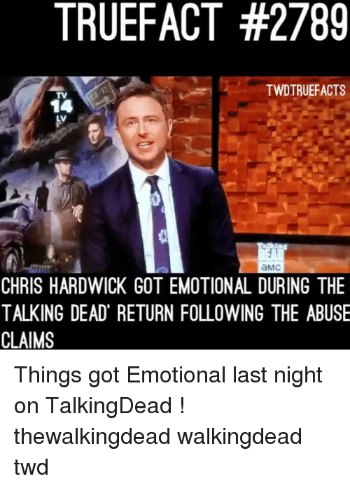 thewalkingdead: TRUEFACT #2789  TWDTRUEFACTS  TV  14  LV  aMc  CHRIS HARDWICK GOT EMOTIONAL DURING THE  TALKING DEAD RETURN FOLLOWING THE ABUSE  CLAIMS Things got Emotional last night on TalkingDead ! thewalkingdead walkingdead twd