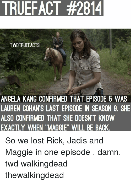 "thewalkingdead: TRUEFACT #2814  TWDTRUEFACTS  ANGELA KANG CONFIRMED THAT EPISODE 5 WAS  LAUREN COHAN'S LAST EPISODE IN SEASON 9. SHE  ALSO CONFIRMED THAT SHE DOESN'T KNOVW  EXACTLY  WHEN ""MAGGIE"" WILL BE BACK So we lost Rick, Jadis and Maggie in one episode , damn. twd walkingdead thewalkingdead"