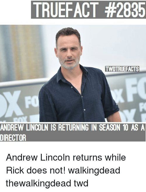 thewalkingdead: TRUEFACT #2835  TWDTRUEFACTS  FO  ANDREW LINCOLN IS RETURNING IN SEASON 10 AS A  DIRECTOR Andrew Lincoln returns while Rick does not! walkingdead thewalkingdead twd