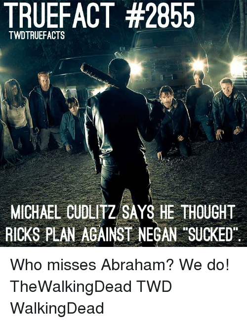 walkingdead: TRUEFACT #2855  TWDTRUEFACTS  MICHAEL CUDLİTZSAYS HE THOUGHT  RICKS PLAN AGAINST NEGAN SUCKED Who misses Abraham? We do! TheWalkingDead TWD WalkingDead