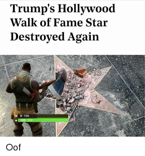 Anaconda, Star, and Dank Memes: Trump's Hollywood  Walk of Fame Star  Destroyed Again  A.  0 100 Oof