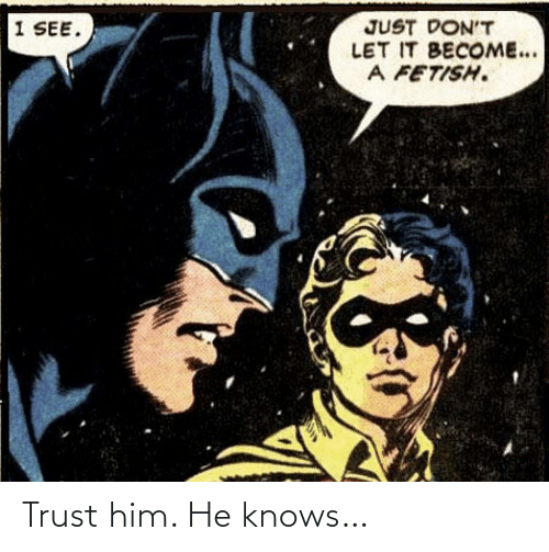 Knows: Trust him. He knows…