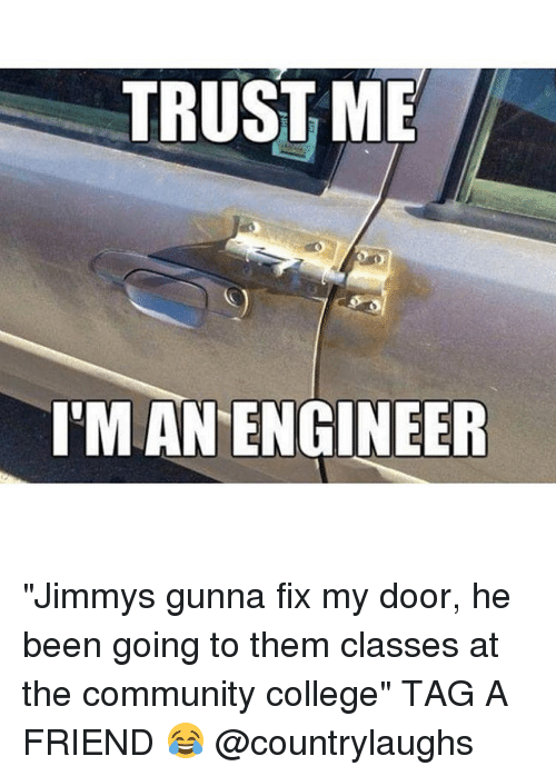"""Jimmie: TRUST ME  ENGINEER """"Jimmys gunna fix my door, he been going to them classes at the community college"""" TAG A FRIEND 😂 @countrylaughs"""
