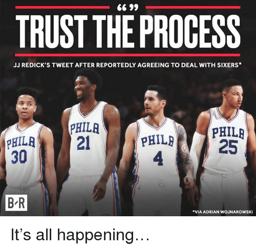 Sixers, Via, and Tweet: TRUST THEPROCESS  JJ REDICK'S TWEET AFTER REPORTEDLY AGREEING TO DEAL WITH SIXERS*  PHILA  PHILA21  30  PHILR  4  PHILR  25  B R  VIA ADRIAN WOJNAROWSKI It's all happening…