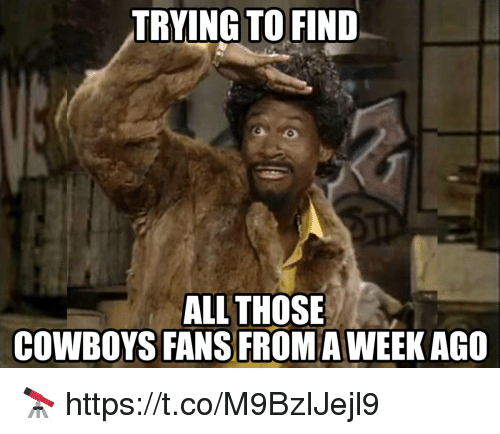Dallas Cowboys, Football, and Nfl: TRYING TO FIND  ALL THOSE  COWBOYS FANS FROM A WEEK AGO 🔭 https://t.co/M9BzIJejl9
