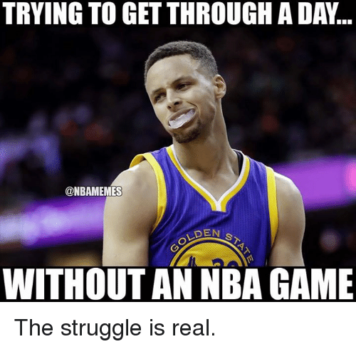 Nba Games: TRYING TO GETTHROUGH A DA...  @NBAMEMES  DEN  WITHOUT AN NBA GAME The struggle is real.