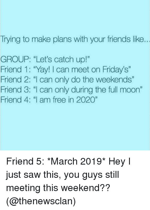 Trying To Make Plans With Your Friends Like Group Lets
