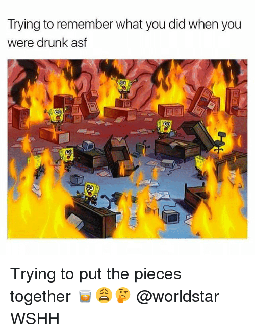 Drunked: Trying to remember what you did when you  were drunk asf Trying to put the pieces together 🥃😩🤔 @worldstar WSHH