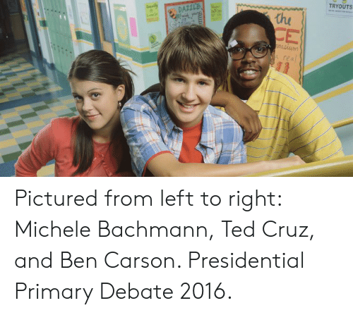 Ben Carson, Ted, and Ted Cruz: TRYOUTS  real Pictured from left to right: Michele Bachmann, Ted Cruz, and Ben Carson. Presidential Primary Debate 2016.
