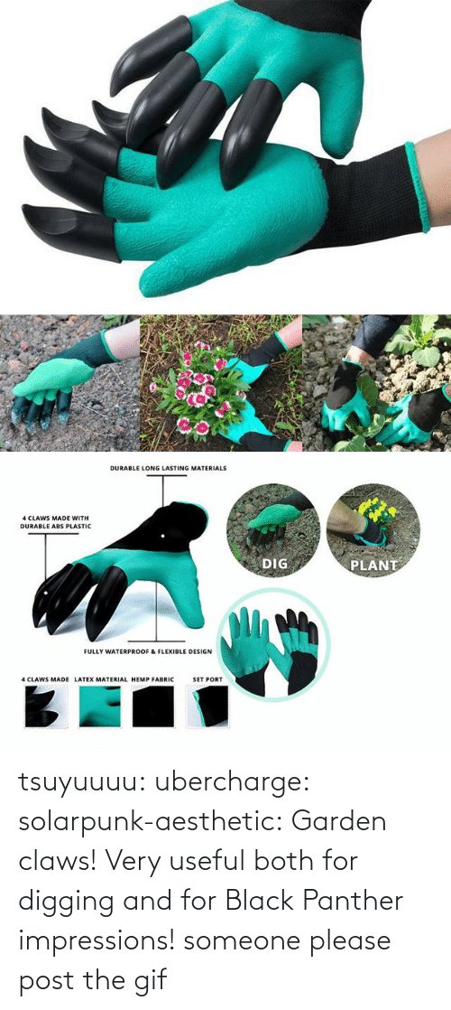 Very: tsuyuuuu: ubercharge:  solarpunk-aesthetic: Garden claws! Very useful both for digging and for Black Panther impressions! someone please post the gif