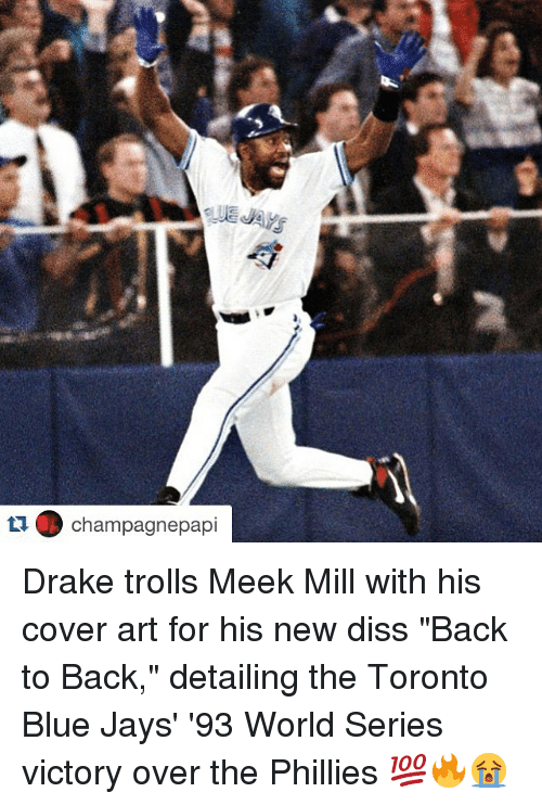 """Blue Jay: tu champagnepapi Drake trolls Meek Mill with his cover art for his new diss """"Back to Back,"""" detailing the Toronto Blue Jays' '93 World Series victory over the Phillies 💯🔥😭"""