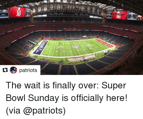 Finals Over: tu patriots  my Stadu The wait is finally over: Super Bowl Sunday is officially here! (via @patriots)