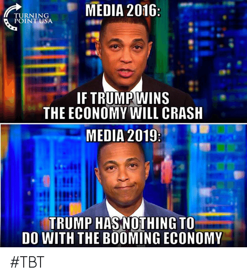 Memes, Tbt, and Trump: TUENING MEDIA 2016  POINT USA  IF TRUMP WINS  THE ECONOMY WILL CRASH  MEDIA 2019  ut  TRUMP HAS NOTHING TO  DO WITH THE BOOMING ECONOMY #TBT