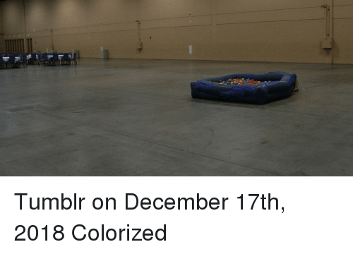 Tumblr On: Tumblr on December 17th, 2018 Colorized