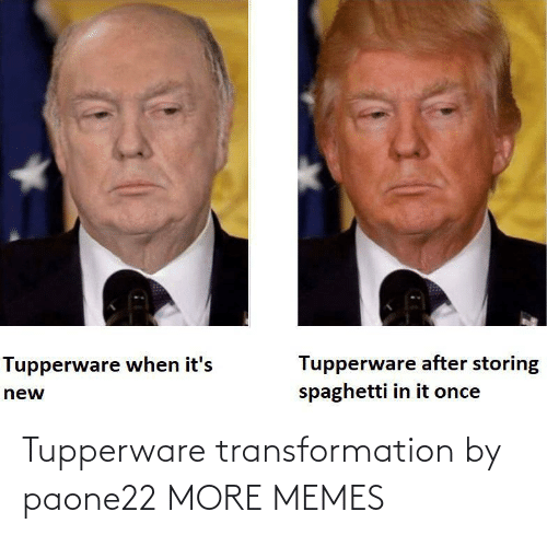 Tupperware: Tupperware transformation by paone22 MORE MEMES
