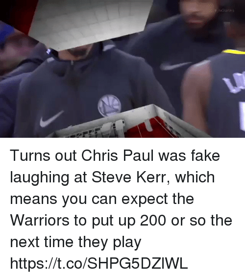 Steve Kerr: Turns out Chris Paul was fake laughing at Steve Kerr, which means you can expect the Warriors to put up 200 or so the next time they play https://t.co/SHPG5DZlWL