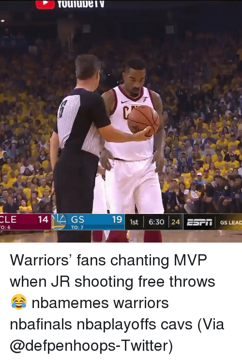 Basketball, Cavs, and Nba: TuuiuueiIV  ta  CLE  14  19st 6:30  24 ESF  GS LEAD  O: 6  TO: 7 Warriors' fans chanting MVP when JR shooting free throws 😂 nbamemes warriors nbafinals nbaplayoffs cavs (Via @defpenhoops-Twitter)