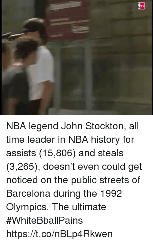 Barcelona, Basketball, and Nba: TV NBA legend John Stockton, all time leader in NBA history for assists (15,806) and steals (3,265), doesn't even could get noticed on the public streets of Barcelona during the 1992 Olympics. The ultimate #WhiteBballPains https://t.co/nBLp4Rkwen
