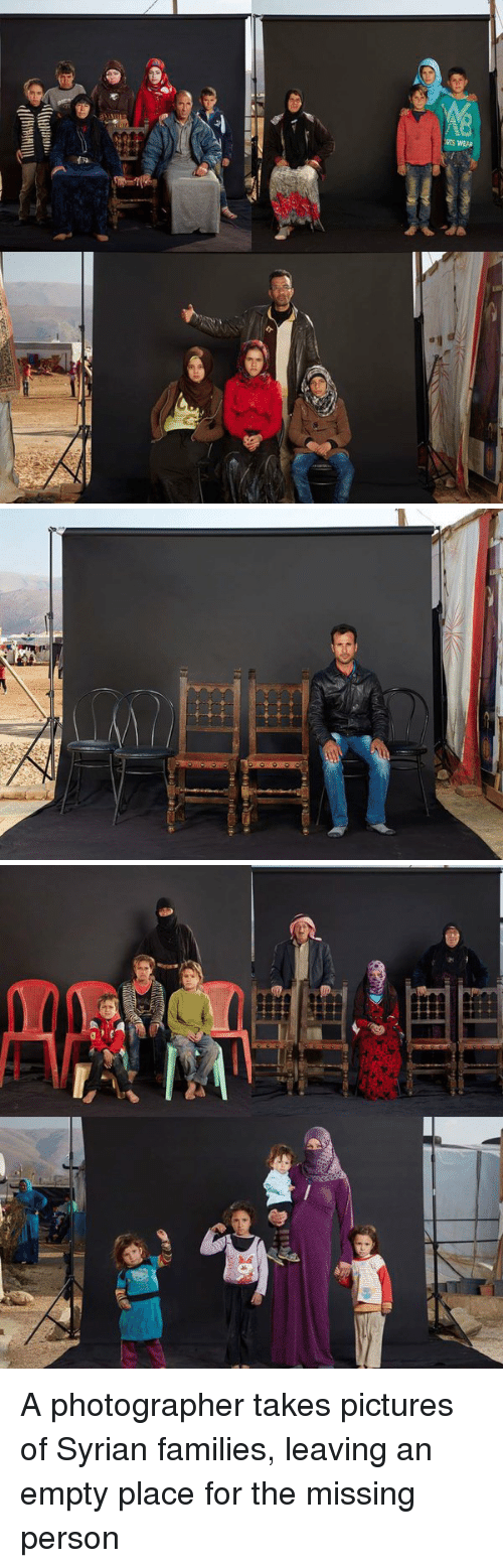 Missing Person: Tw빼ll'  llll빼lp-  HEsstllll)));  傅  ers WEAe   e-티   fle  @nB A photographer takes pictures of Syrian families, leaving an empty place for the missing person