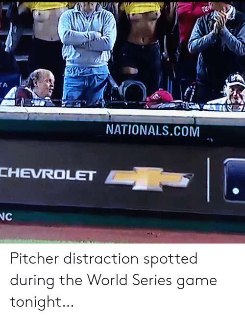 Chevrolet: tw  TA  NATIONALS.COM  CHEVROLET  NC Pitcher distraction spotted during the World Series game tonight…